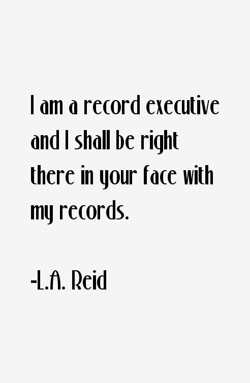 L.A. Reid Quotes