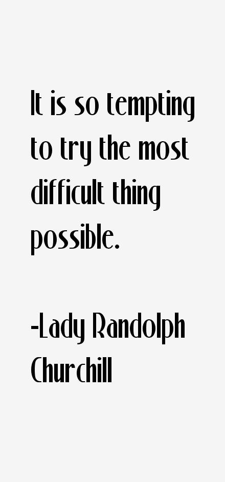 Lady Randolph Churchill Quotes
