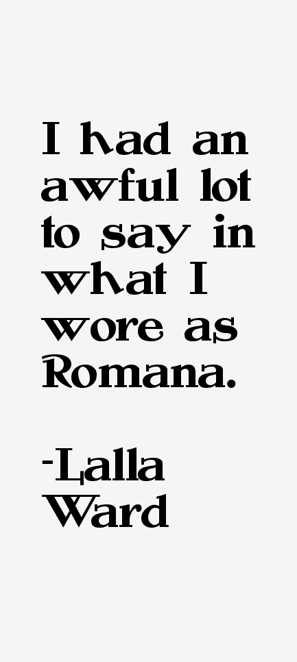 Lalla Ward Quotes