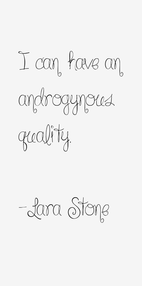 Lara Stone Quotes