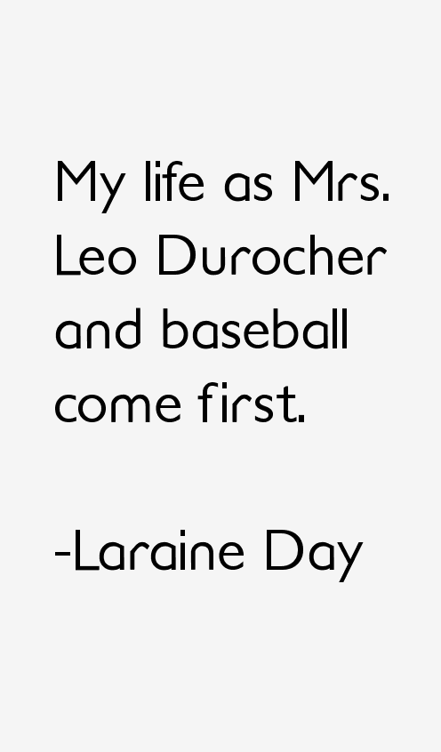 Laraine Day Quotes