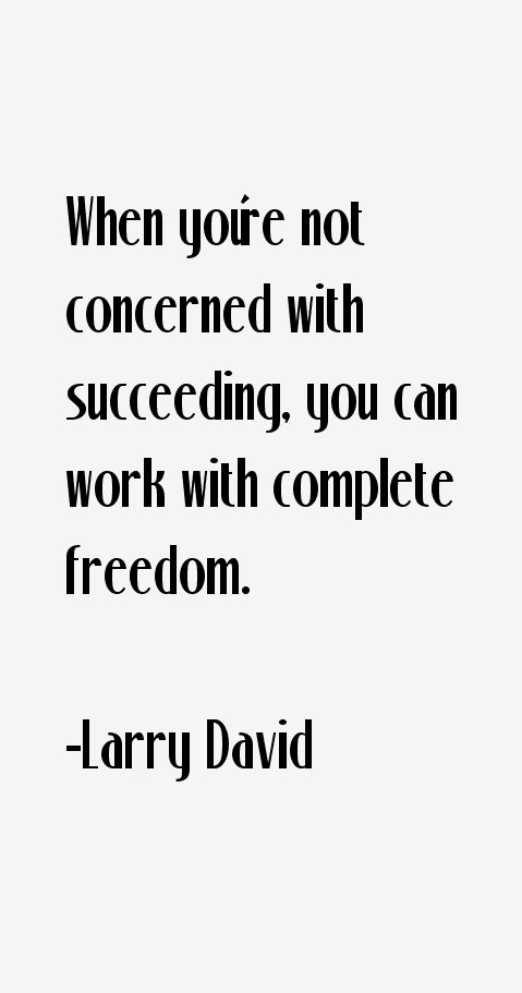 Larry David Quotes