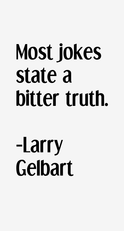 Larry Gelbart Quotes