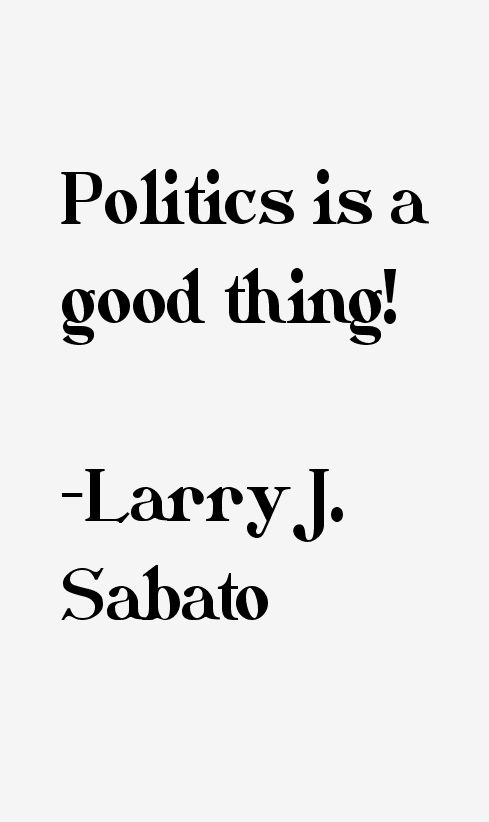 Larry J. Sabato Quotes