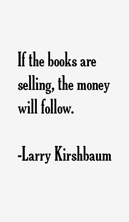 Larry Kirshbaum Quotes