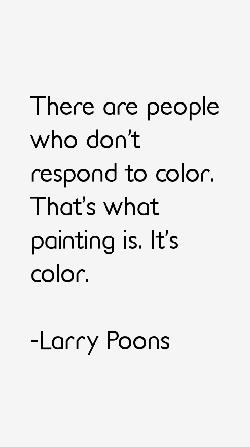 Larry Poons Quotes