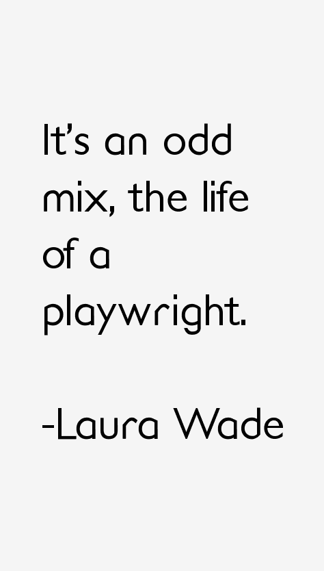 Laura Wade Quotes