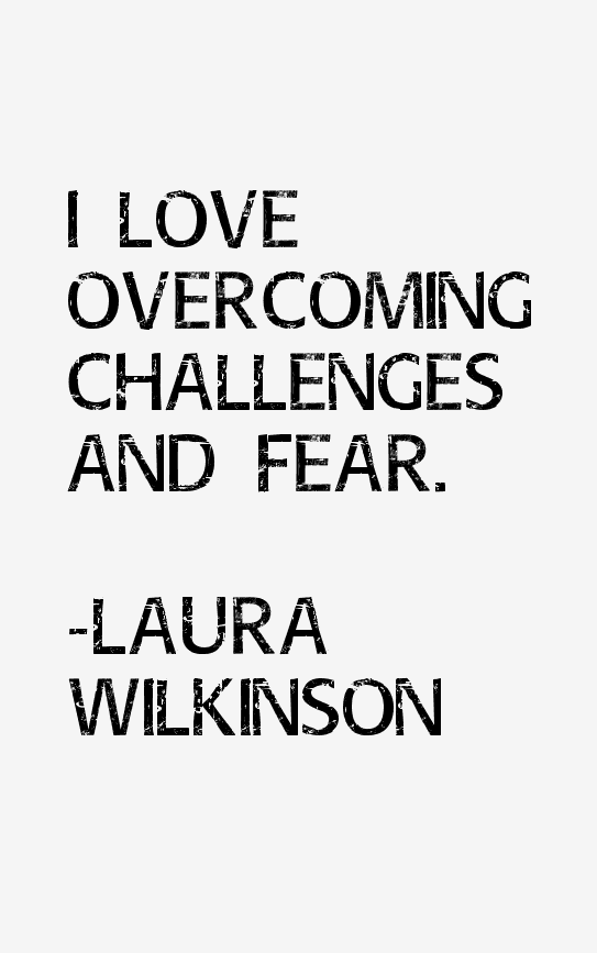 Laura Wilkinson Quotes
