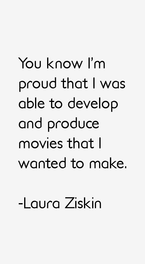 Laura Ziskin Quotes