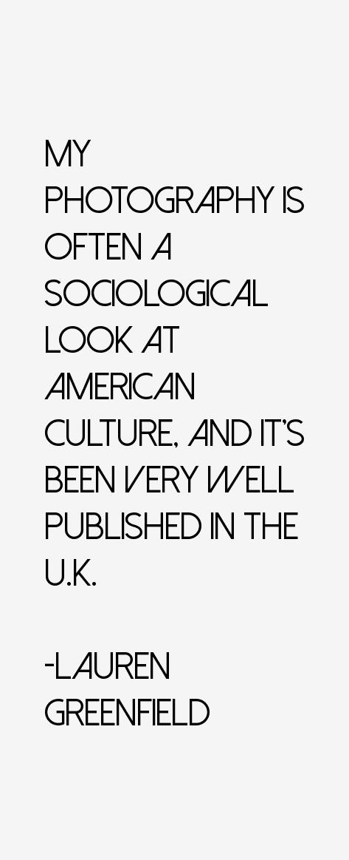 Lauren Greenfield Quotes