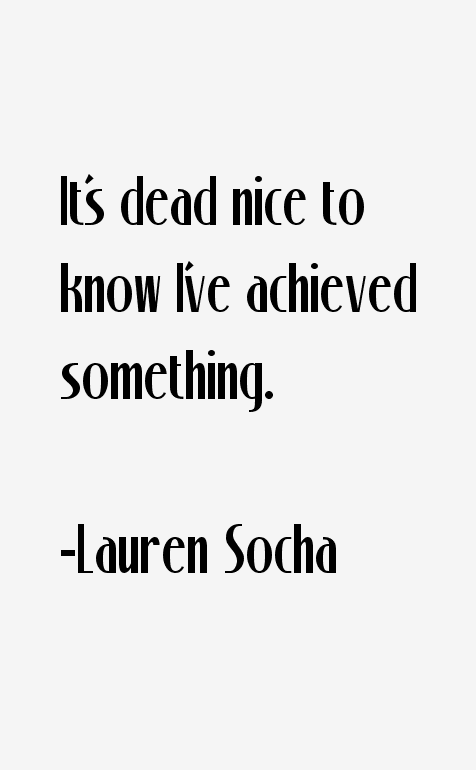 Lauren Socha Quotes
