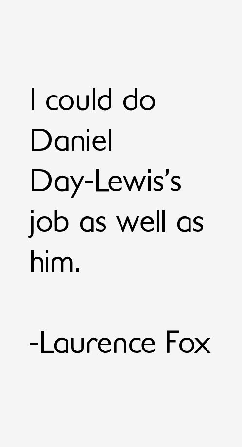 Laurence Fox Quotes