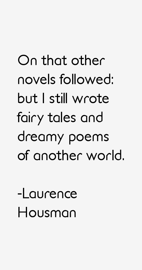Laurence Housman Quotes