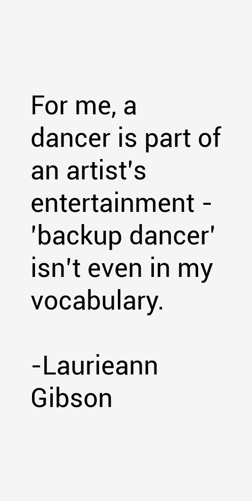 Laurieann Gibson Quotes