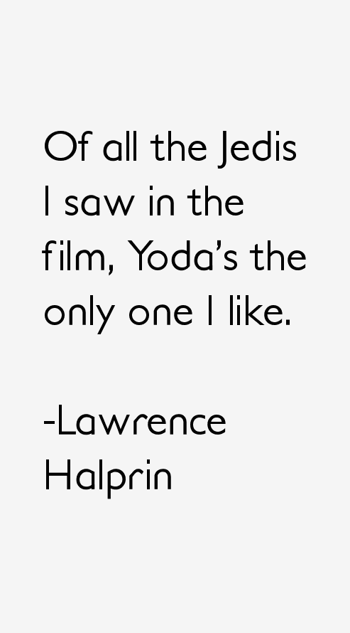 Lawrence Halprin Quotes
