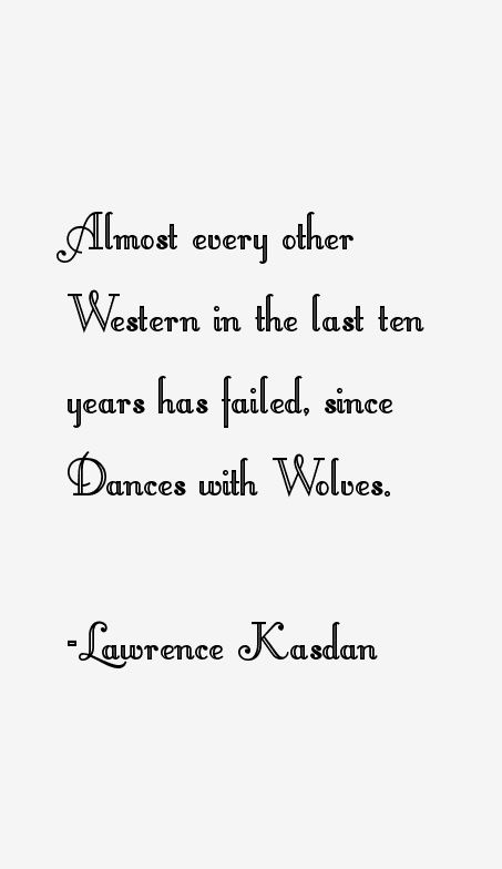Lawrence Kasdan Quotes