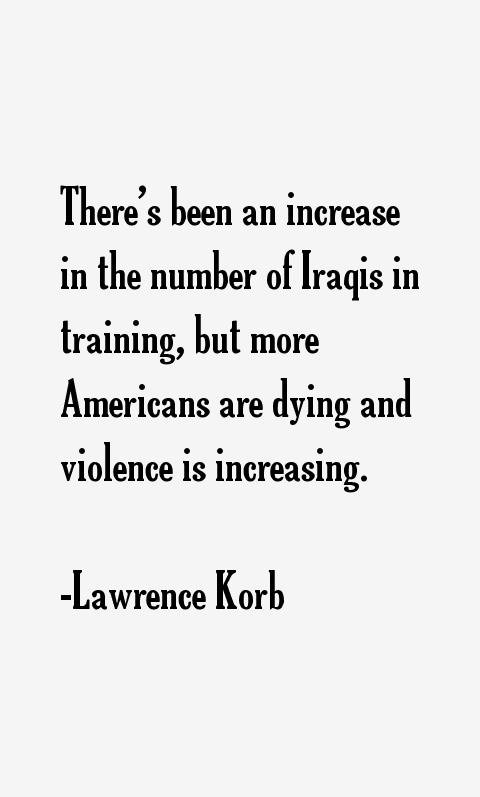Lawrence Korb Quotes