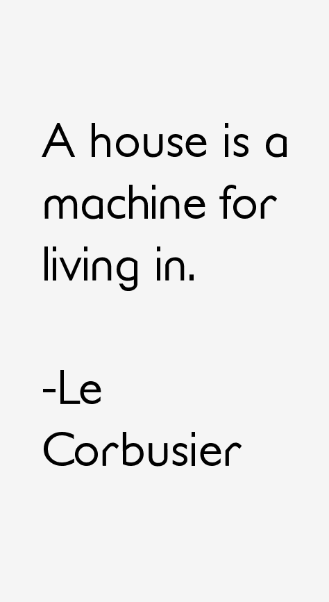 Le Corbusier Quotes Amp Sayings