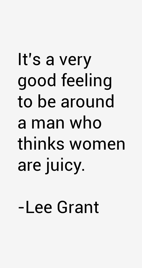 Lee Grant Quotes