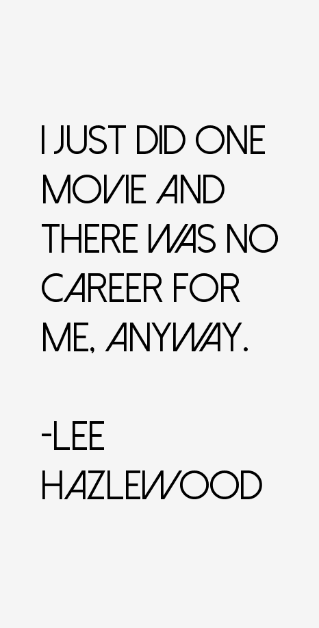 Lee Hazlewood Quotes