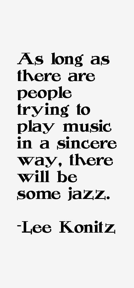Lee Konitz Quotes