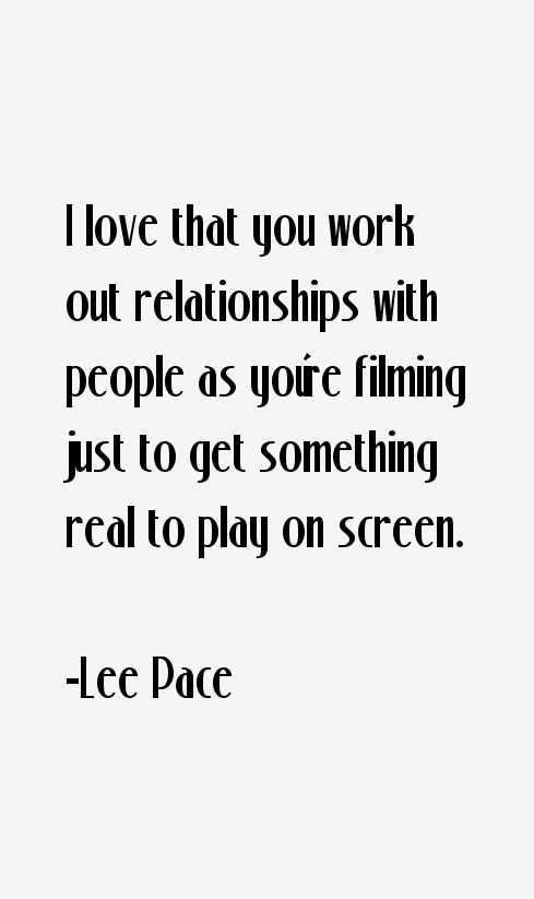 Lee Pace Quotes amp Sayings