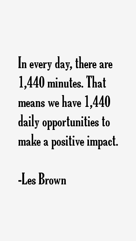 Positive quotes les brown quotes