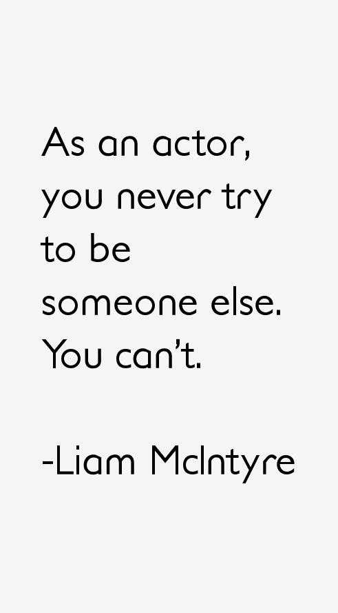 Liam McIntyre Quotes