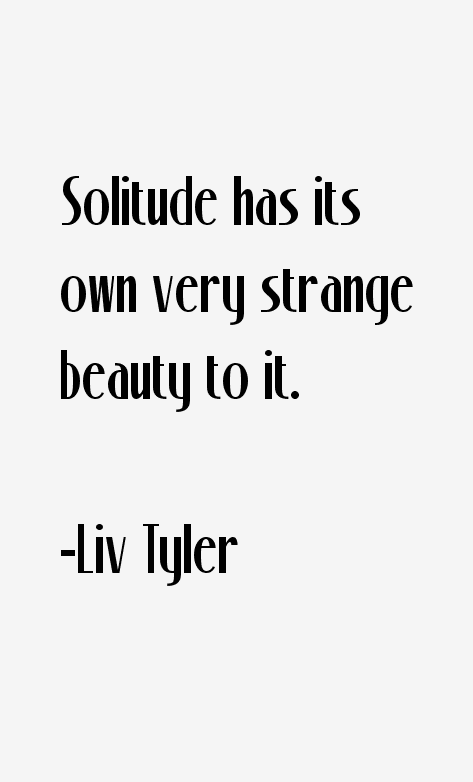Liv Tyler Quotes