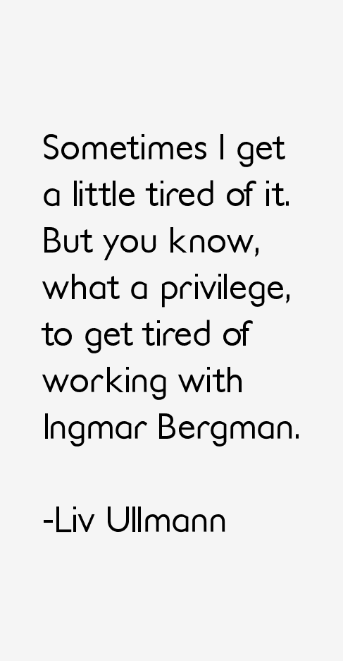 Liv Ullmann Quotes