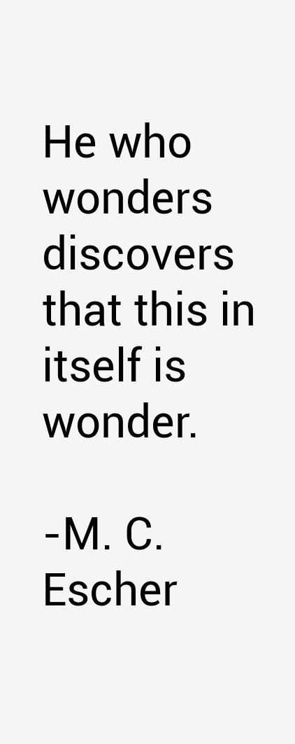 M. C. Escher Quotes