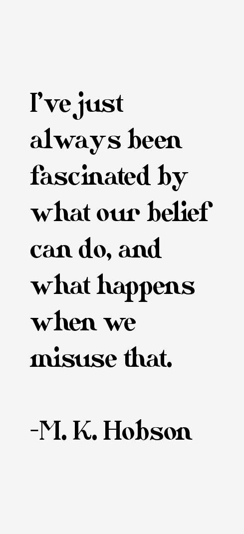 M. K. Hobson Quotes
