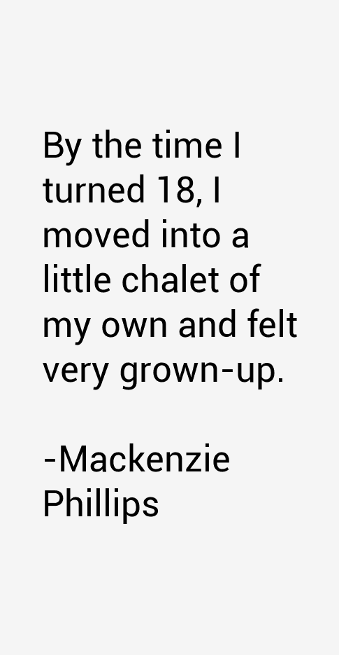 Mackenzie Phillips Quotes