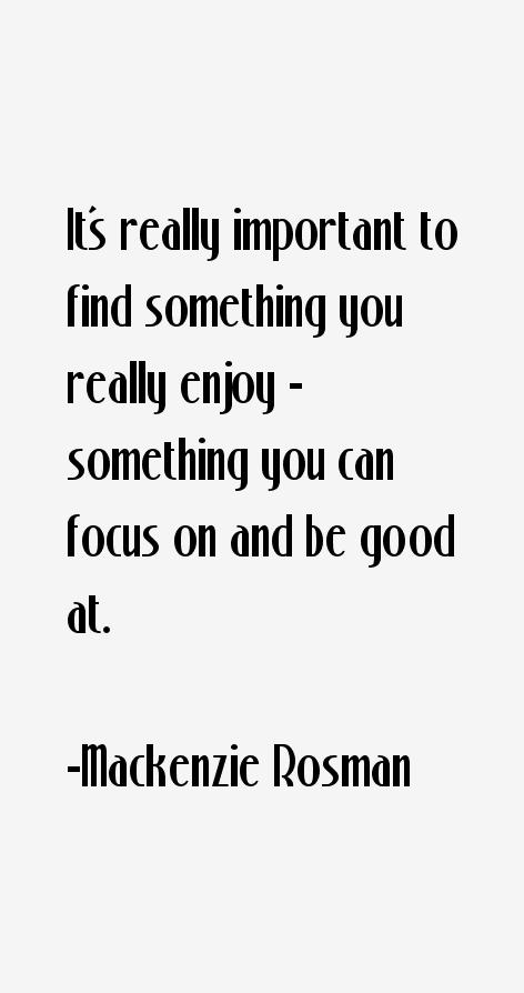 Mackenzie Rosman Quotes