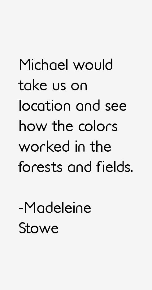 Madeleine Stowe Quotes