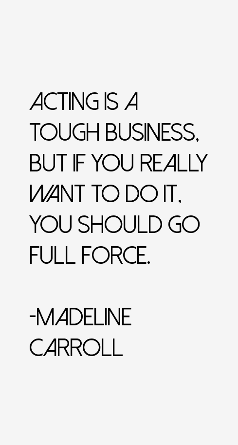 Madeline Carroll Quotes