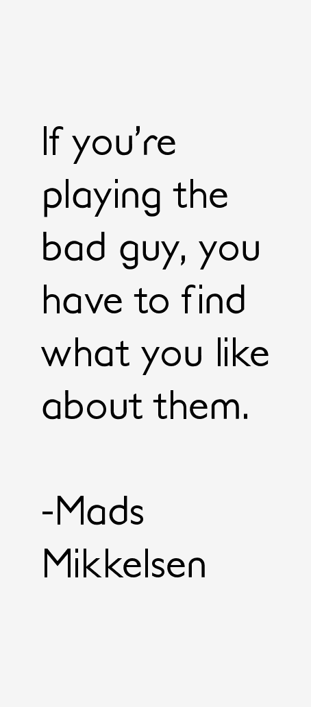 Mads Mikkelsen Quotes