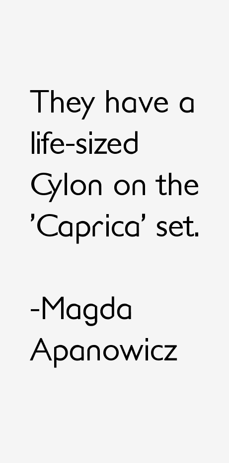 Magda Apanowicz Quotes