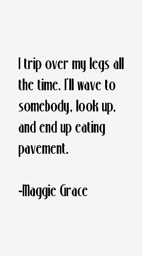 Maggie Grace Quotes