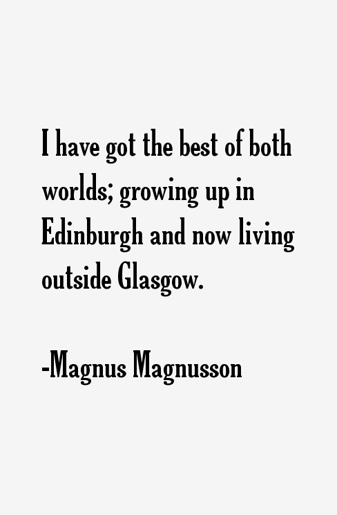 Magnus Magnusson Quotes