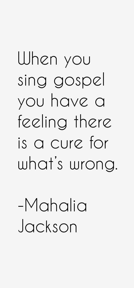 Mahalia Jackson Quotes