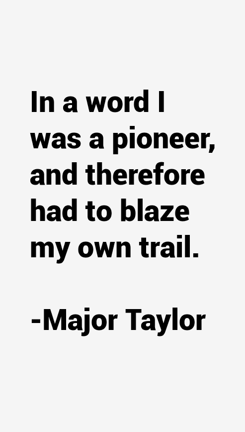 Major Taylor Quotes
