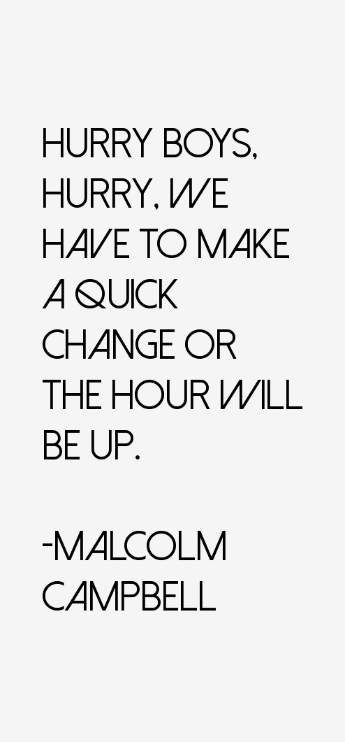Malcolm Campbell Quotes