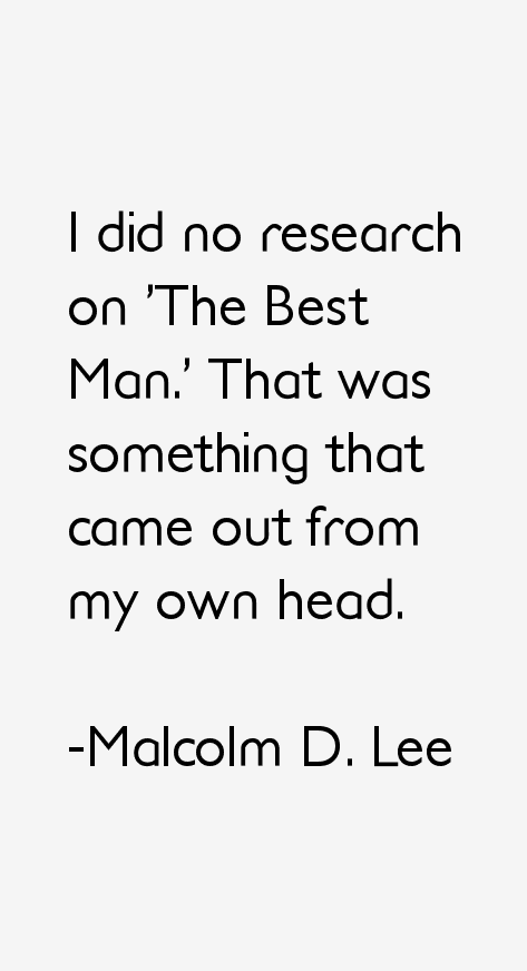 Malcolm D. Lee Quotes