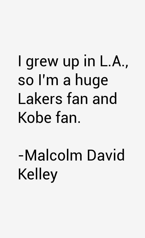 Malcolm David Kelley Quotes
