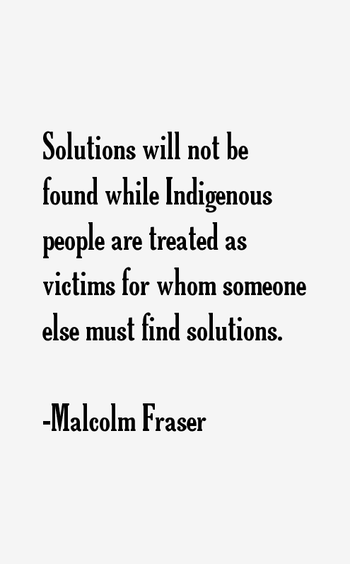 Malcolm Fraser Quotes