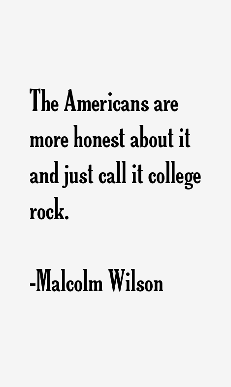 Malcolm Wilson Quotes