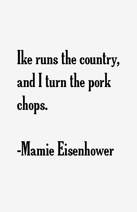 Mamie Eisenhower Quotes