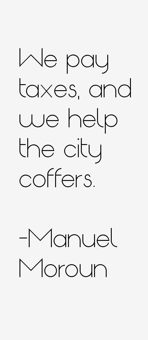 Manuel Moroun Quotes