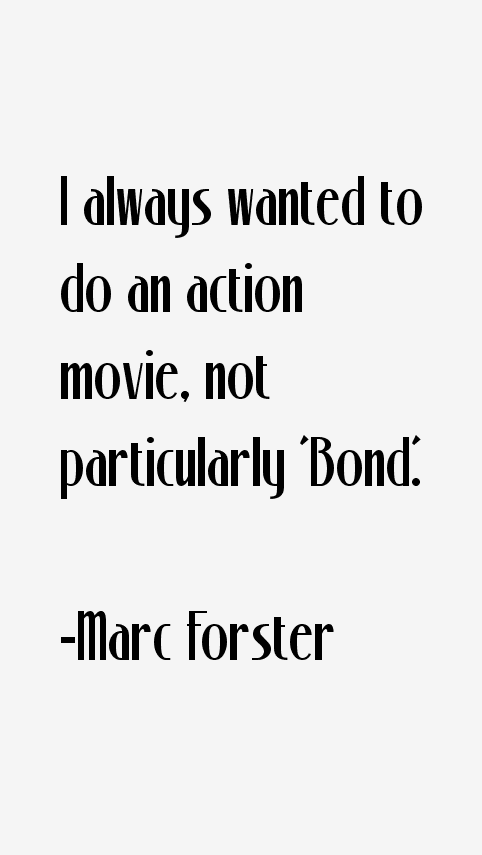 Marc Forster Quotes